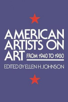 American Artists On Art av Ellen Johnson (Heftet)