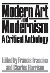 Modern Art And Modernism av Francis Frascina og Charles Harrison (Heftet)