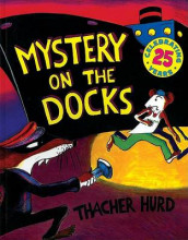 Mystery on the Docks 25th Anniversary Edition av Thacher Hurd (Heftet)