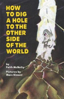 How to Dig a Hole to the Other Side of the World av Faith McNulty (Heftet)