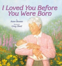 I Loved You Before You Were Born av Ann Bowen (Heftet)