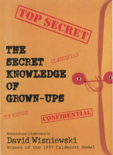The Secret Knowledge of Grown-Ups av David Wisniewski (Heftet)