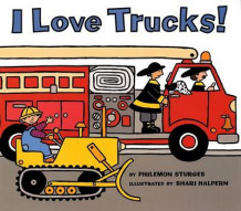 I Love Trucks av Philemon Sturges (Heftet)