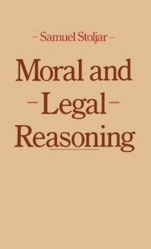 Moral and Legal Reasoning av Samuel J. Stoljar (Innbundet)
