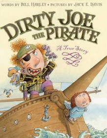 Dirty Joe, the Pirate av Bill Harley (Innbundet)