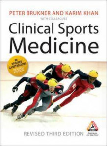 Clinical Sports Medicine av Peter Brukner og Karim Khan (Innbundet)
