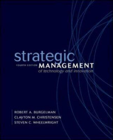 Strategic Management of Technology and Innovation av Robert A. Burgelman, Clayton M. Christensen, Steven C. Wheelwright og Modesto A. Maidique (Heftet)