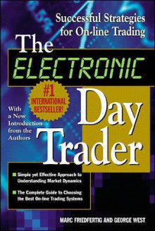 The Electronic Day Trader: Successful Strategies for On-line Trading av George West (Heftet)