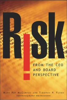 Risk From the CEO and Board Perspective: What All Managers Need to Know About Growth in a Turbulent World av Mary Pat McCarthy og Tim Flynn (Innbundet)