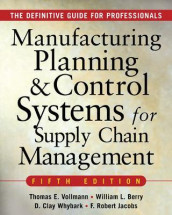 MANUFACTURING PLANNING AND CONTROL SYSTEMS FOR SUPPLY CHAIN MANAGEMENT av William Berry, F. Robert Jacobs, Thomas Vollmann og David Clay Whybark (Innbundet)