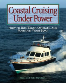 Coastal Cruising Under Power av Gene Hamilton og Katie Hamilton (Heftet)