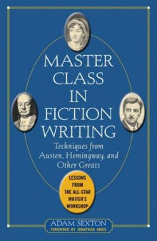 Master Class in Fiction Writing: Techniques from Austen, Hemingway, and Other Greats av Adam Sexton (Heftet)