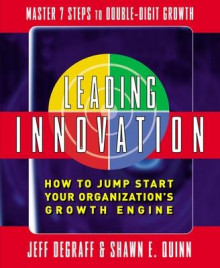 Leading Innovation av Jeff DeGraff og Shawn Quinn (Innbundet)