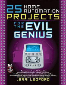 25 Home Automation Projects for the Evil Genius av Jerri L. Ledford (Heftet)