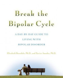 Break the Bipolar Cycle av Elizabeth Brondolo og Xavier F. Amador (Heftet)