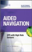 Aided Navigation: GPS with High Rate Sensors av Jay A. Farrell (Innbundet)