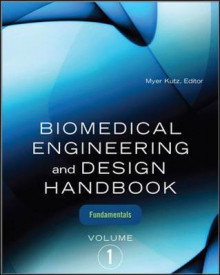 Biomedical Engineering and Design Handbook: Biomedical Engineering and Design Handbook, Volume 1 Biomedical Engineering Fundamentals v. 1 av Myer Kutz (Innbundet)