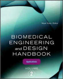 Biomedical Engineering and Design Handbook: Biomedical Engineering and Design Handbook, Volume 2 Biomedical Engineering Applications v. 2 av Myer Kutz (Innbundet)