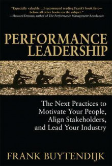 Performance Leadership: The Next Practices to Motivate Your People, Align Stakeholders, and Lead Your Industry av Frank Buytendijk (Innbundet)