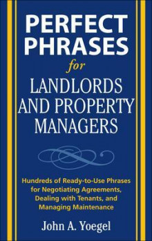 Perfect Phrases for Landlords and Property Managers av John A. Yoegel (Heftet)
