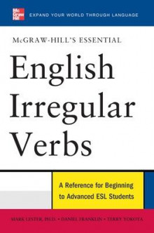 McGraw-Hill's Essential English Irregular Verbs av Mark Lester, Daniel Franklin og Terry Yokota (Heftet)