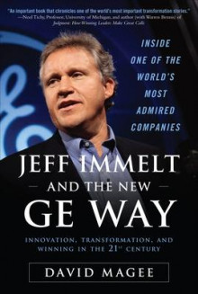 Jeff Immelt and the New GE Way: Innovation, Transformation and Winning in the 21st Century av David Magee (Innbundet)