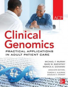 Clinical Genomics: Practical Applications for Adult Patient Care av Michael T. Murray, Mark Babyatski og Monica Giovanni (Heftet)