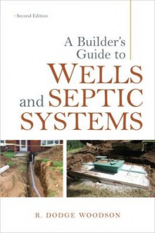 A Builder's Guide to Wells and Septic Systems av Roger D. Woodson (Heftet)