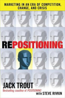 REPOSITIONING: Marketing in an Era of Competition, Change and Crisis av Jack Trout og Steve Rivkin (Innbundet)
