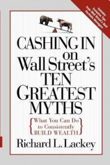 Cashing in on Wall Street's 10 Greatest Myths av Richard Lackey (Heftet)