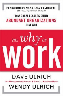 Why Of Work av David Ulrich, Wendy Ulrich og Marshall Goldsmith (Innbundet)