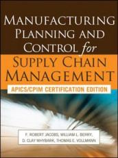 Manufacturing Planning and Control for Supply Chain Management av William Berry, F. Robert Jacobs, Thomas Vollmann og D. Clay Whybark (Innbundet)