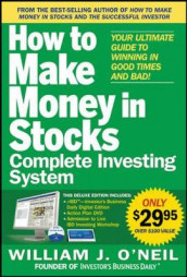 The How to Make Money in Stocks Complete Investing System: Your Ultimate Guide to Winning in Good Times and Bad av William O'Neil (Bok uspesifisert)