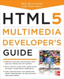HTML 5 Multimedia Developers Guide av Ken Bluttman, Lee M. Cottrell og Addy Osmani (Heftet)