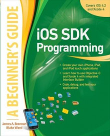 iOS SDK Programming a Beginners Guide av James A. Brannan og Blake Ward (Heftet)