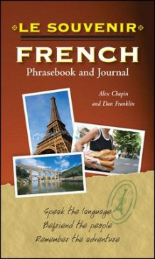Le souvenir French Phrasebook and Journal av Alex Chapin og Daniel Franklin (Heftet)
