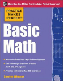Practice Makes Perfect Basic Math av Carolyn C. Wheater (Heftet)