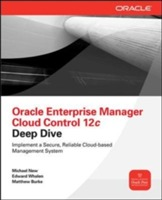 Oracle Enterprise Manager Cloud Control 12c Deep Dive av Michael New, Edward Whalen og Matthew Burke (Heftet)