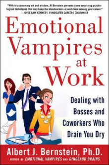 Emotional Vampires at Work: Dealing with Bosses and Coworkers Who Drain You Dry av Albert J. Bernstein (Innbundet)