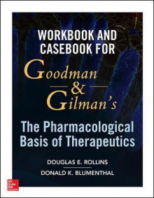 Workbook and Casebook for Goodman and Gilman's Pharmacological Basis of Therapeutics av Donald Blumenthal og Douglas E. Rollins (Heftet)