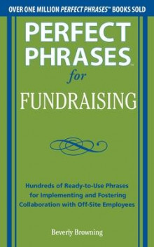 Perfect Phrases for Fundraising av Beverly A. Browning (Heftet)