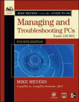 Omslag - Mike Meyers' CompTIA A+ Guide to 802 Managing and Troubleshooting PCs (Exam 220-802)