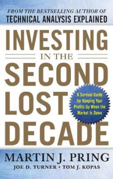 Investing in the Second Lost Decade: A Survival Guide for Keeping Your Profits Up When the Market is Down av Martin J. Pring, Joe D. Turner og Tom J. Kopas (Innbundet)