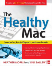 The Healthy Mac: Preventive Care, Practical Diagnostics, and Proven Remedies av Joli Ballew og Heather Morris (Heftet)