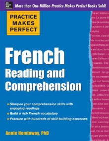 Practice Makes Perfect French Reading and Comprehension av Annie Heminway (Heftet)
