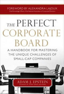 The Perfect Corporate Board: A Handbook for Mastering the Unique Challenges of Small-Cap Companies av Adam Epstein (Innbundet)