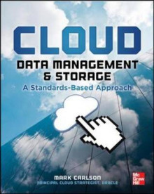 Cloud Data Management and Storage: A Standards-Based Approach av Mark Carlson (Heftet)