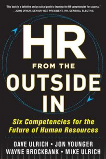 HR from the Outside In: Six Competencies for the Future of Human Resources av David Ulrich, Wayne Brockbank, Jon Younger, Mike Ulrich og Dave Ulrich (Innbundet)