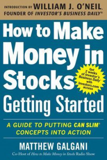 How to Make Money in Stocks Getting Started: A Guide to Putting CAN SLIM Concepts into Action av William J. O'Neil og Matthew Galgani (Heftet)
