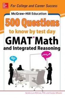 McGraw-Hill Education 500 GMAT Math and Integrated Reasoning Questions to Know by Test Day av Sandra Luna McCune og Carolyn C. Wheater (Heftet)
